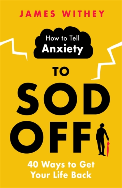 How to Tell Anxiety to Sod Off