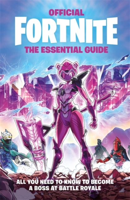 FORTNITE Official The Essential Guide