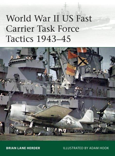 World War II US Fast Carrier Task Force Tactics 1943-45