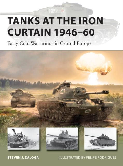 Tanks at the Iron Curtain 1946-60