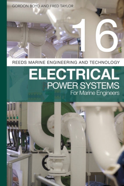 Reeds Vol 16: Electrical Power Systems for Marine Engineers