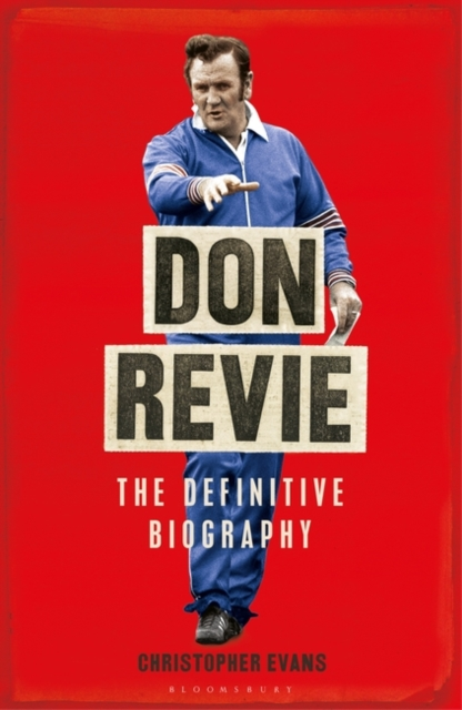 Don Revie: The Definitive Biography