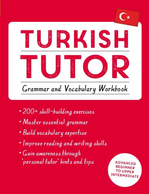 Turkish Tutor: Grammar and Vocabulary Workbook (Learn Turkish with Teach Yourself)