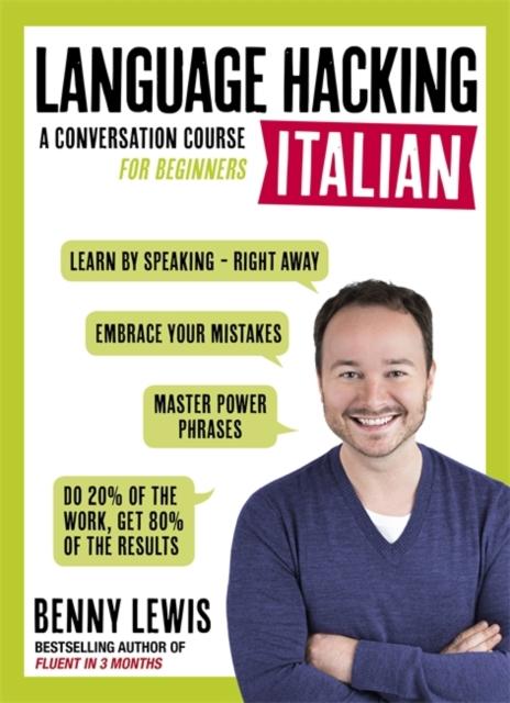 LANGUAGE HACKING ITALIAN (Learn How to Speak Italian - Right Away)