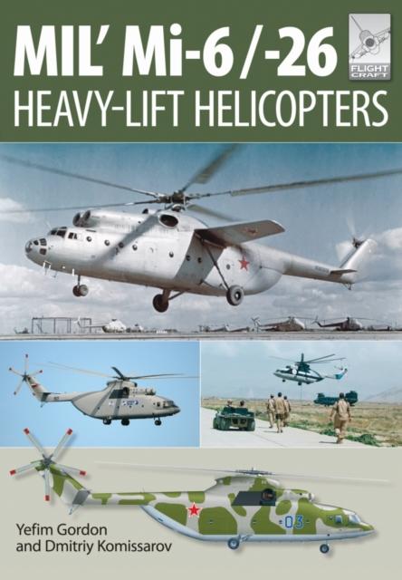Flight Craft 10: Mi-1, Mi-6 and Mi-26: Heavy Lift Helicopters