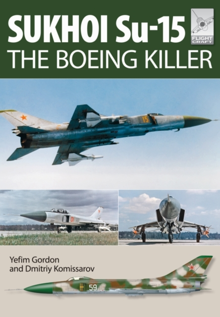 Flight Craft 5: Sukhoi Su-15: The 'Boeing Killer'