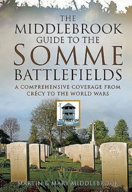 Middlebrook Guide to the Somme Battlefields