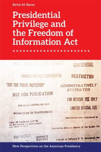 Presidential Privilege and the Freedom of Information Act