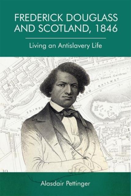 Frederick Douglass and Scotland, 1846