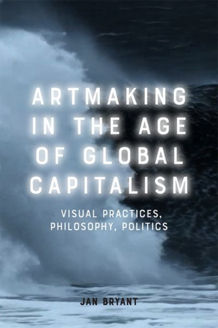 Art Making in the Age of Global Capitalism