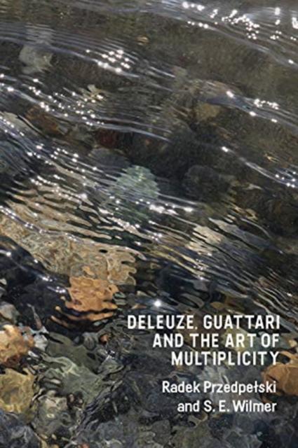 Deleuze, Guattari and the Art of Multiplicity