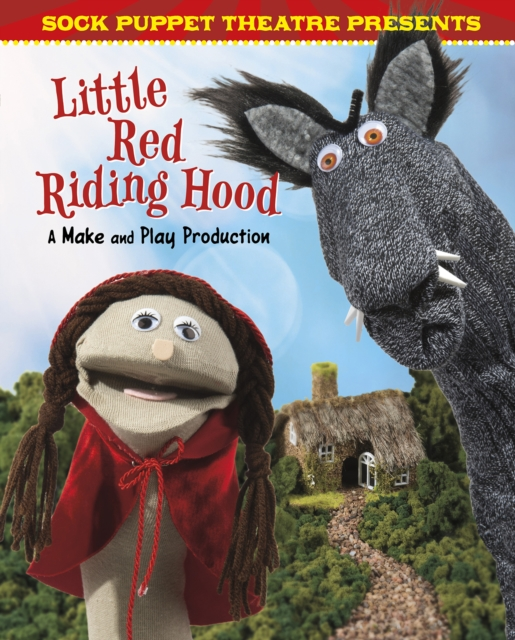 Sock Puppet Theatre Presents Little Red Riding Hood