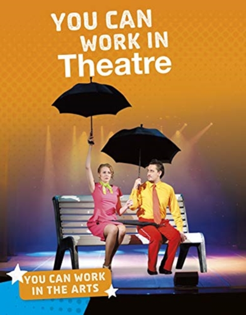 You Can Work in Theatre