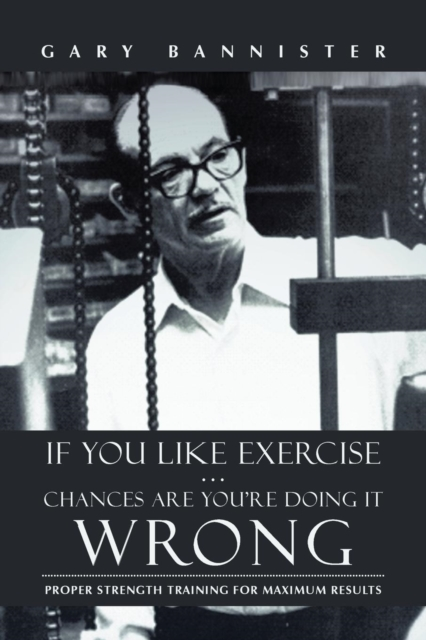 If You Like Exercise ... Chances Are You're Doing It Wrong