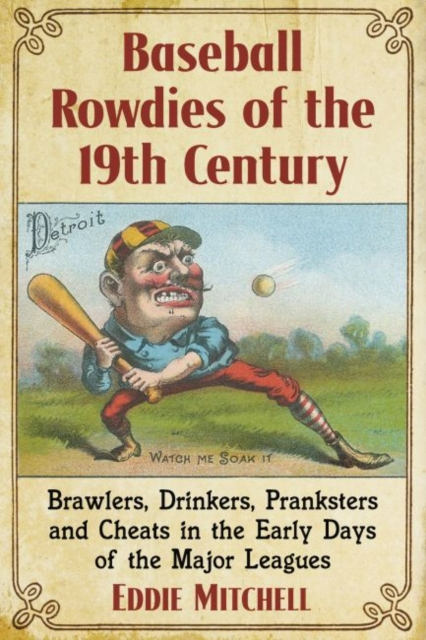 Baseball Rowdies of the 19th Century