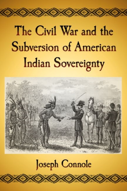 Civil War and the Subversion of American Indian Sovereignty