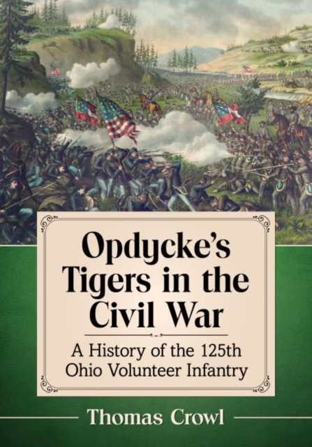 Opdycke's Tigers in the Civil War