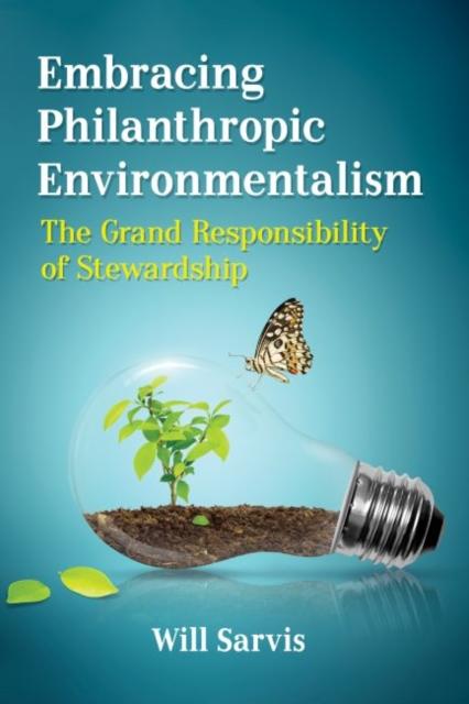 Embracing Philanthropic Environmentalism