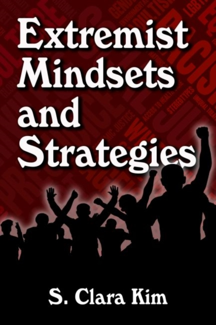 Extremist Mindsets and Strategies