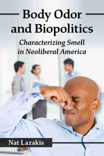 Body Odor and Biopolitics