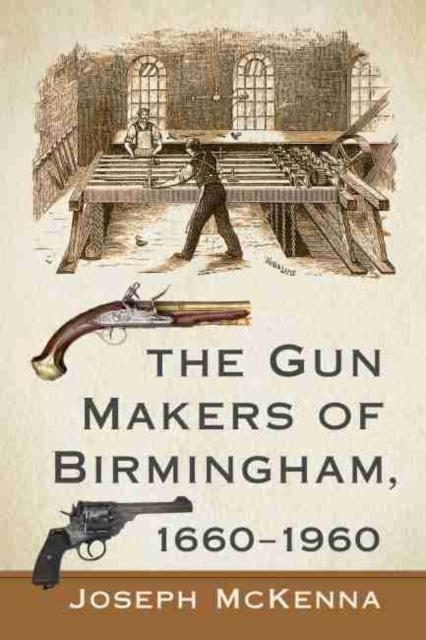 Gun Makers of Birmingham, 1660-1960