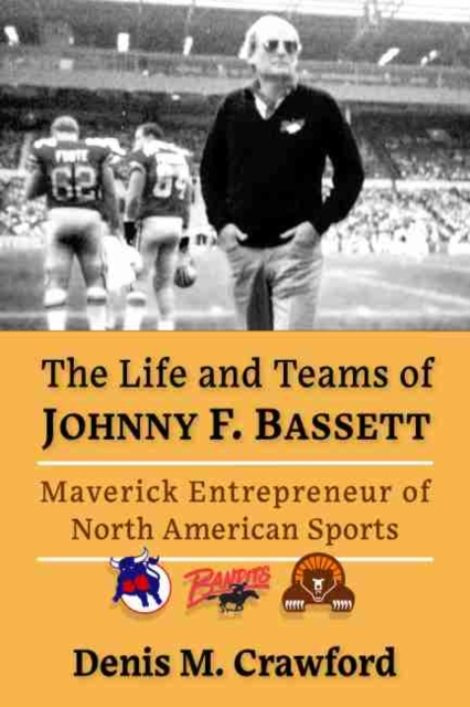 Life and Teams of Johnny F. Bassett