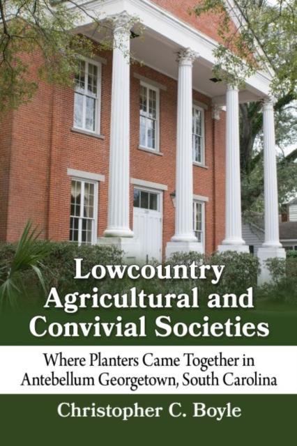 Lowcountry Agricultural and Convivial Societies