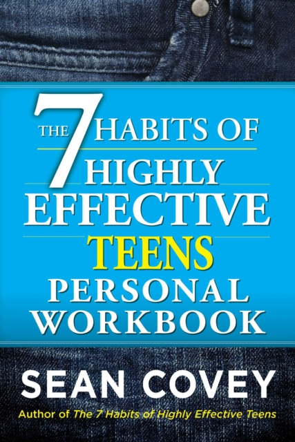 7 Habits of Highly Effective Teens Personal Workbook