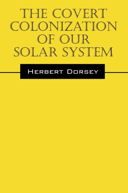 Covert Colonization of Our Solar System