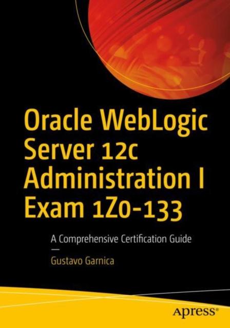 Oracle WebLogic Server 12c Administration I Exam 1Z0-133