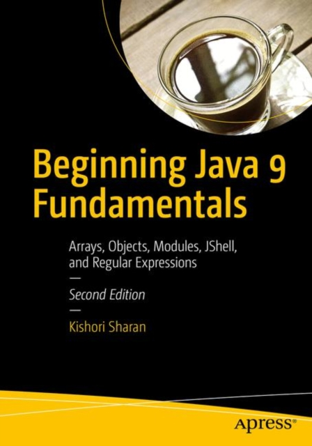 Beginning Java 9 Fundamentals