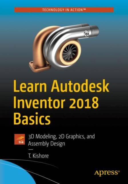 Learn Autodesk Inventor 2018 Basics