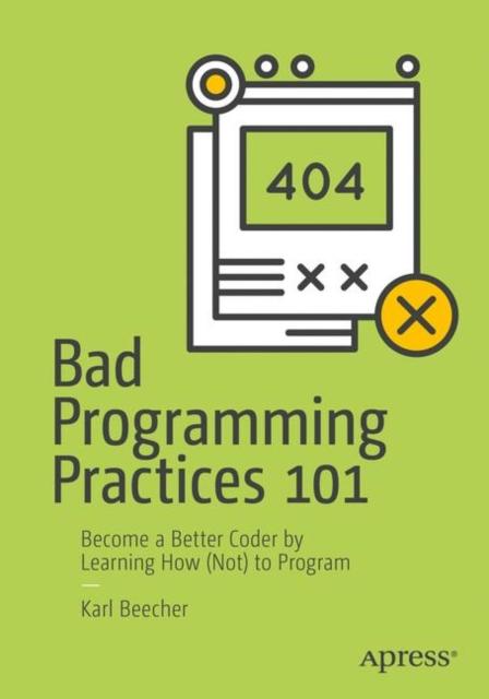 Bad Programming Practices 101