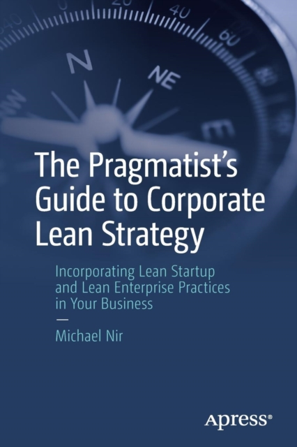 Pragmatist's Guide to Corporate Lean Strategy