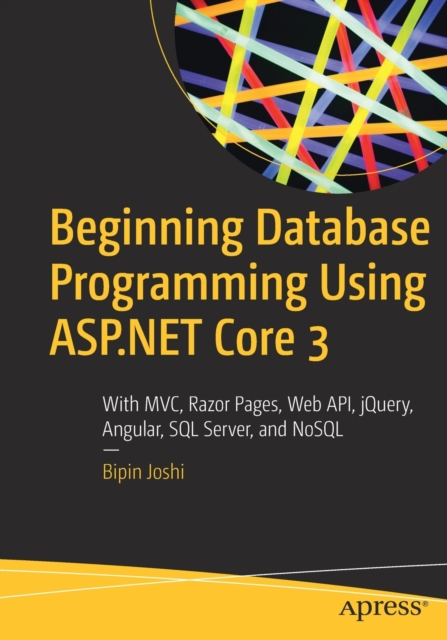 Beginning Database Programming Using ASP.NET Core 3