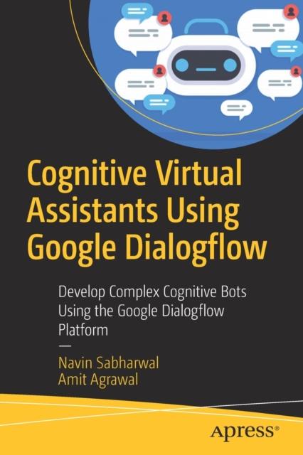 Cognitive Virtual Assistants Using Google Dialogflow
