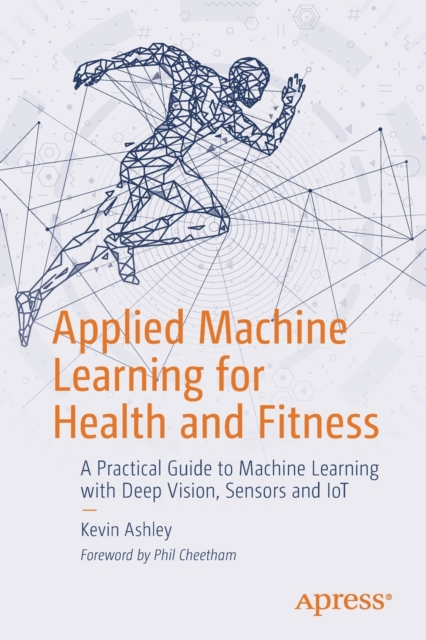 Applied Machine Learning for Health and Fitness