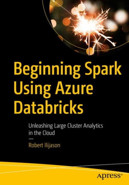 Beginning Apache Spark Using Azure Databricks
