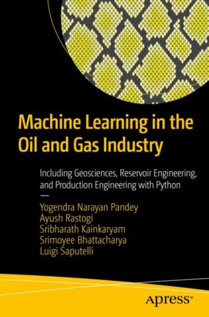Machine Learning in the Oil and Gas Industry