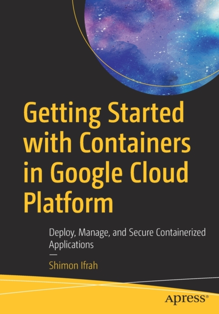 Getting Started with Containers in Google Cloud Platform