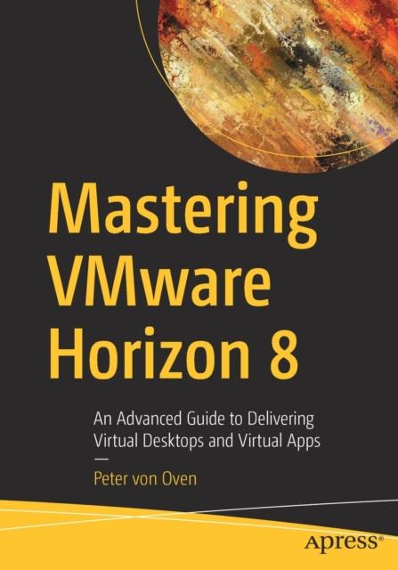 Mastering VMware Horizon 8