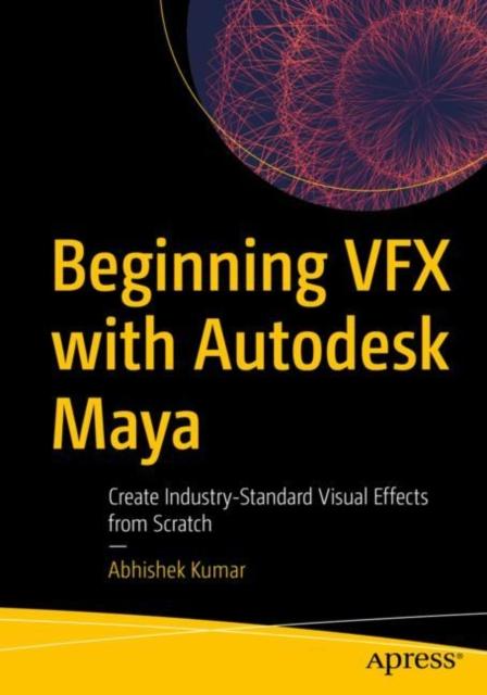 Beginning VFX with Autodesk Maya