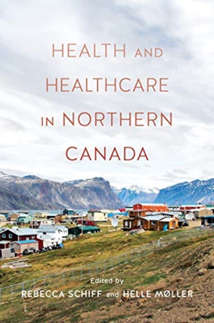 Health and Healthcare in Northern Canada