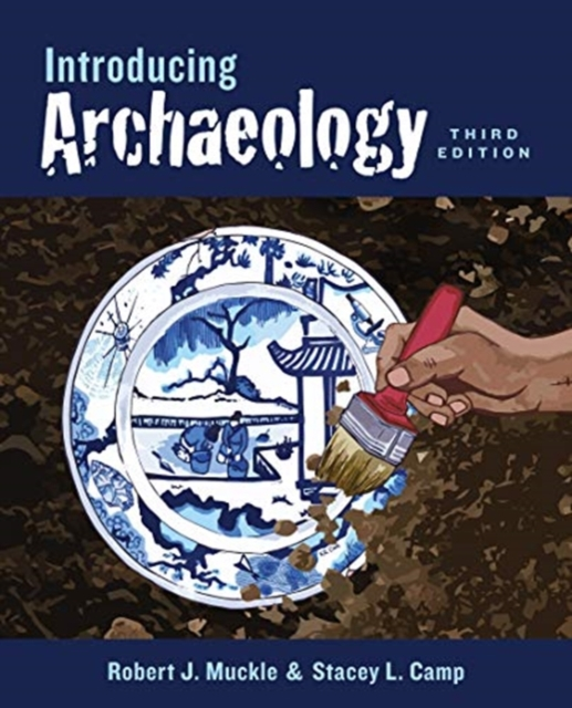 Introducing Archaeology,Third Edition