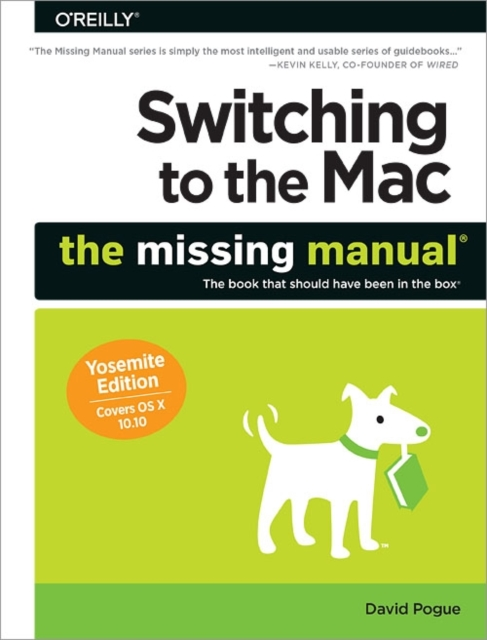 Switching to the Mac: The Missing Manual Yosemite Edition