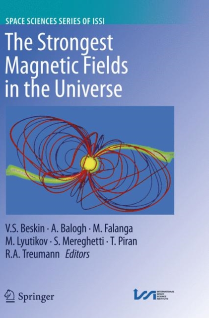 Strongest Magnetic Fields in the Universe