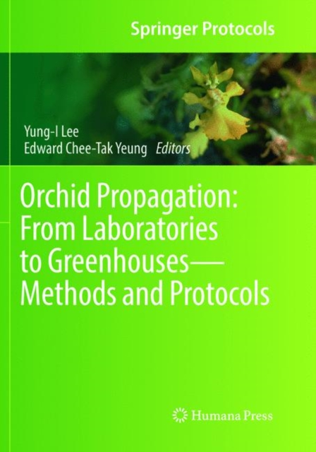 Orchid Propagation: From Laboratories to Greenhouses-Methods and Protocols