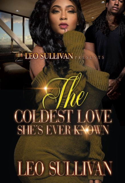 Coldest Love She's Ever Known