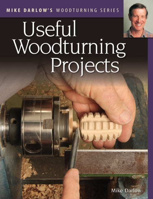 USEFUL WOODTURNING PROJECTS
