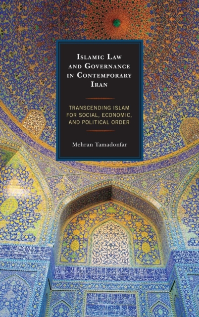 Islamic Law and Governance in Contemporary Iran